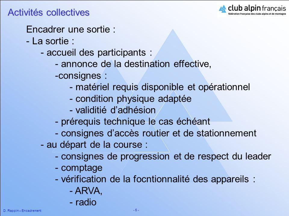 D. Rappin – Encadrement - 5 - Activités collectives Encadrer une sortie : - La sortie : - accueil des participants : - annonce de la destination effec