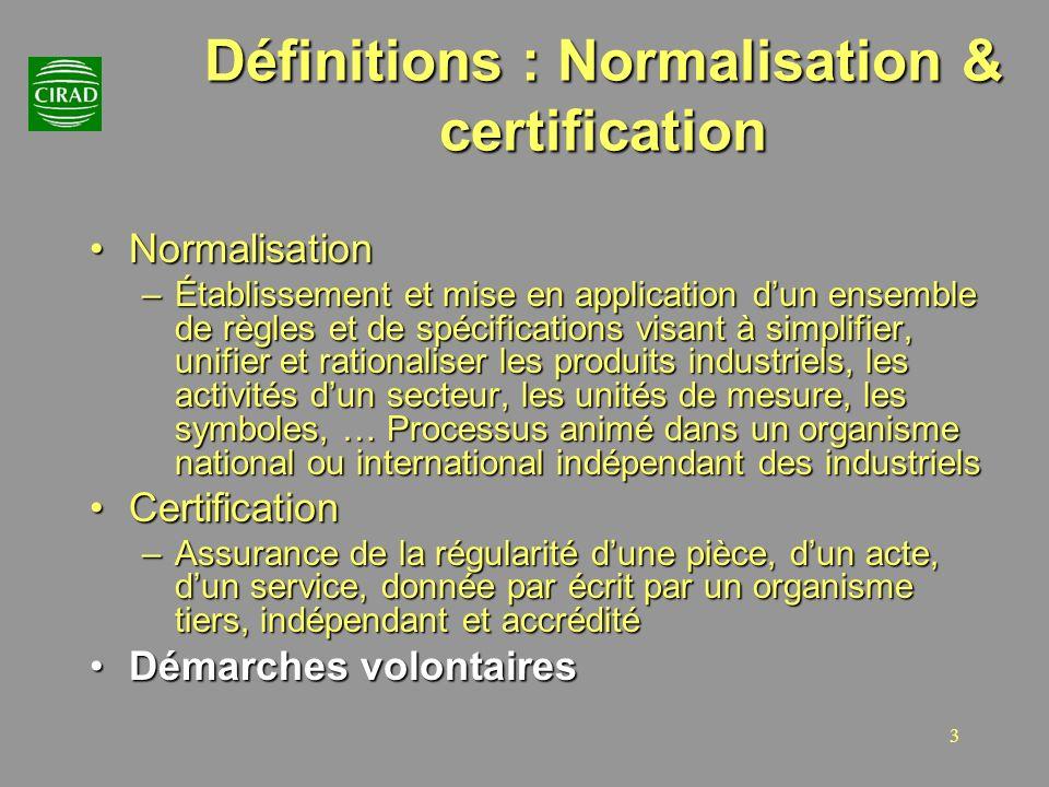 3 Définitions : Normalisation & certification NormalisationNormalisation –Établissement et mise en application dun ensemble de règles et de spécificat