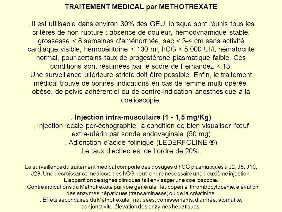 TRAITEMENT MEDICAL par METHOTREXATE. Il est utilisable dans environ 30% des GEU, lorsque sont réunis tous les critères de non-rupture : absence de dou