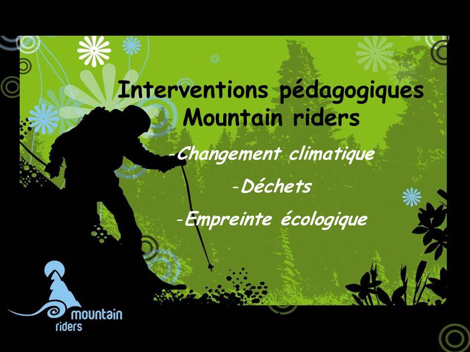 Interventions pédagogiques Mountain riders -Changement climatique -Déchets -Empreinte écologique