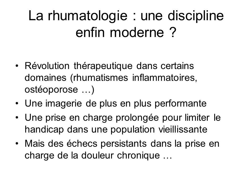 La rhumatologie : une discipline enfin moderne ? Révolution thérapeutique dans certains domaines (rhumatismes inflammatoires, ostéoporose …) Une image