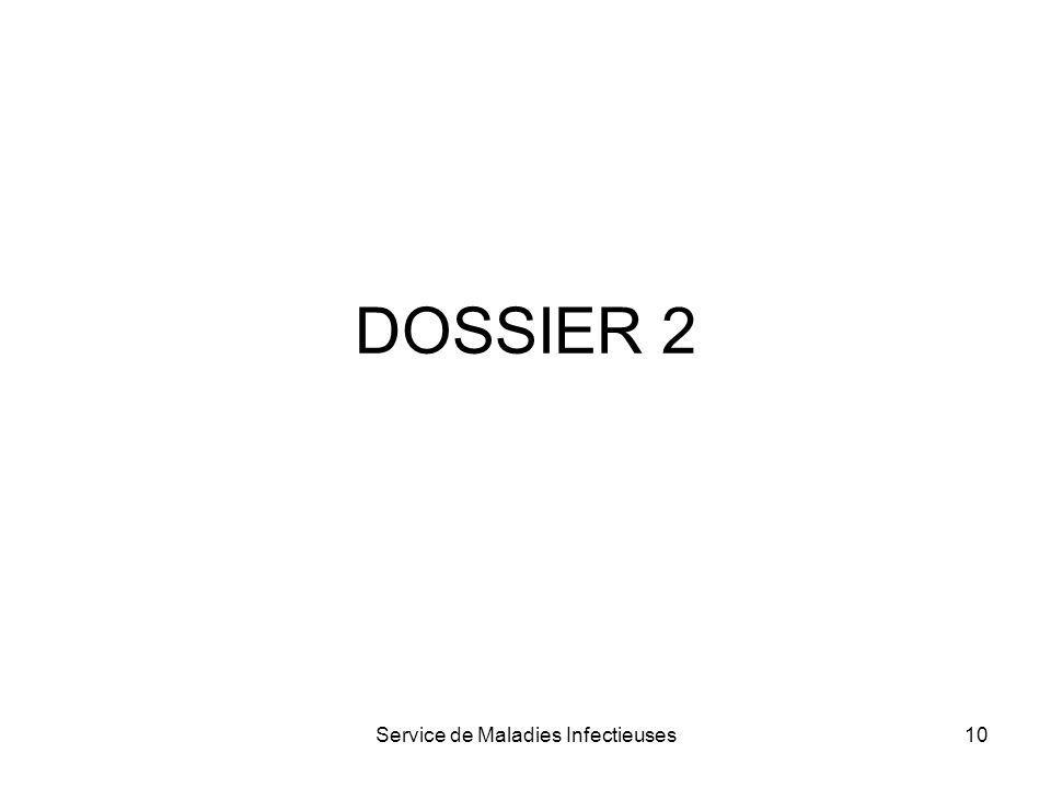 Service de Maladies Infectieuses10 DOSSIER 2