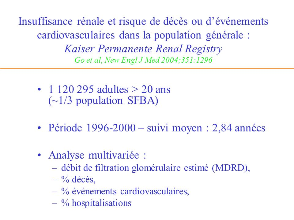 Insuffisance rénale et risque de décès ou dévénements cardiovasculaires dans la population générale : Kaiser Permanente Renal Registry Go et al, New E