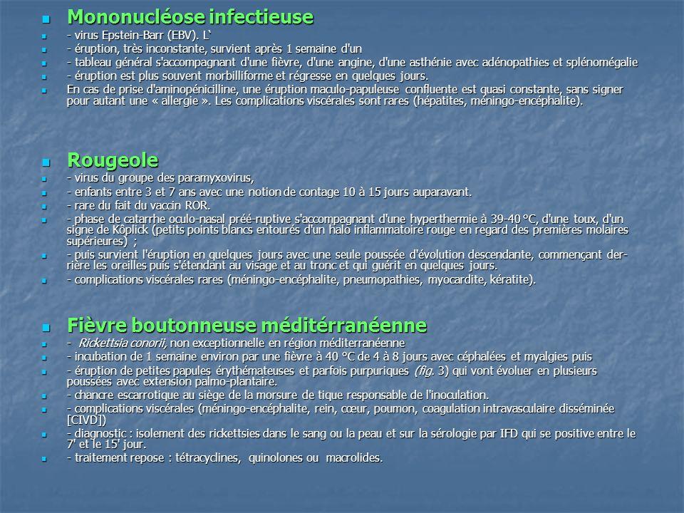 Mononucléose infectieuse Mononucléose infectieuse - virus Epstein-Barr (EBV). L - virus Epstein-Barr (EBV). L - éruption, très inconstante, survient a