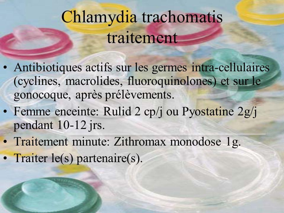 Chlamydia trachomatis traitement Antibiotiques actifs sur les germes intra-cellulaires (cyclines, macrolides, fluoroquinolones) et sur le gonocoque, a