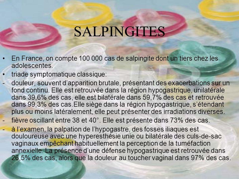 SALPINGITES En France, on compte 100 000 cas de salpingite dont un tiers chez les adolescentes. triade symptomatique classique: -douleur, souvent dapp