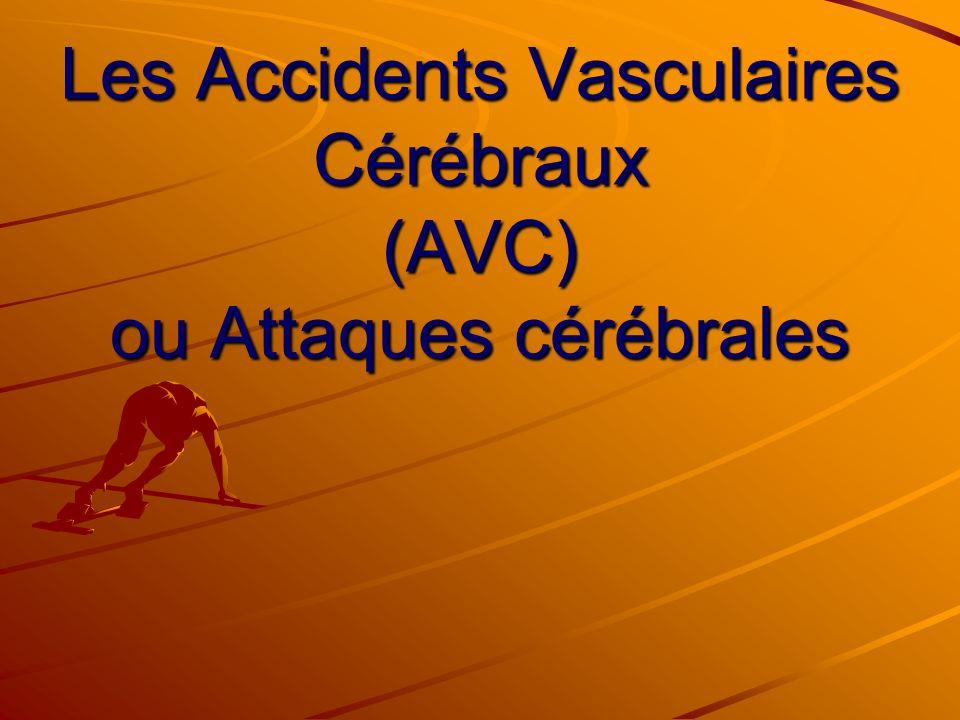 Les Accidents Vasculaires Cérébraux (AVC) ou Attaques cérébrales