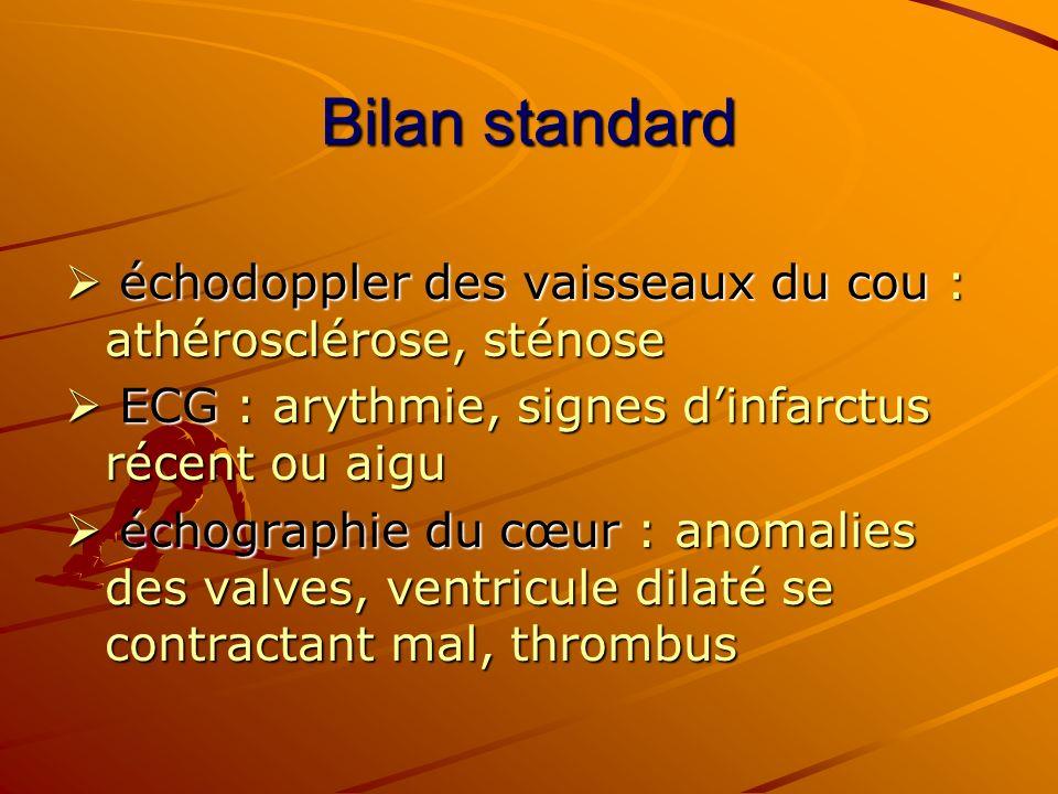 Bilan standard échodoppler des vaisseaux du cou : athérosclérose, sténose échodoppler des vaisseaux du cou : athérosclérose, sténose ECG : arythmie, s