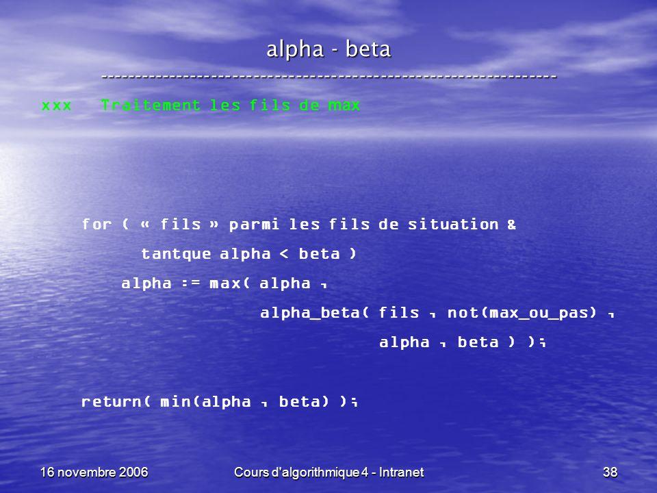 16 novembre 2006Cours d'algorithmique 4 - Intranet38 alpha - beta ----------------------------------------------------------------- xxx Traitement les