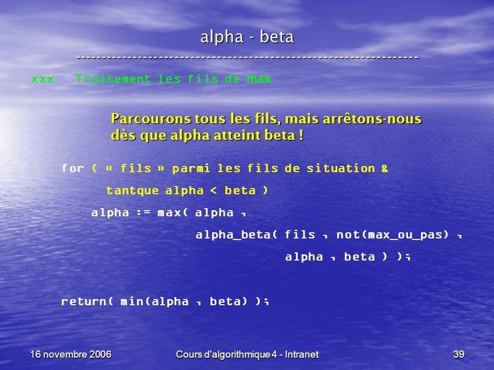 16 novembre 2006Cours d'algorithmique 4 - Intranet39 alpha - beta ----------------------------------------------------------------- xxx Traitement les
