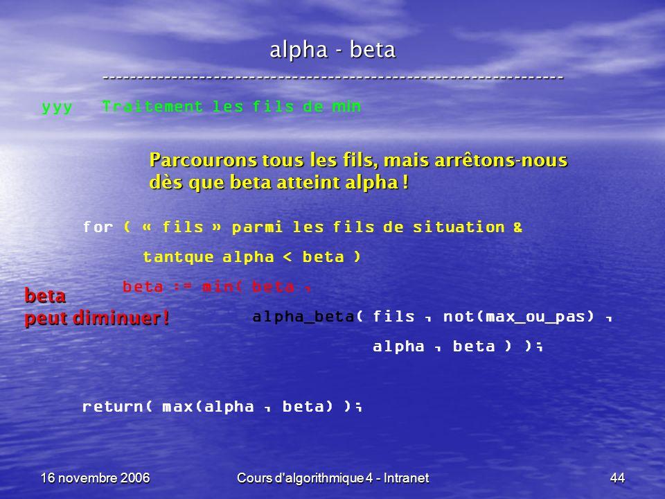 16 novembre 2006Cours d'algorithmique 4 - Intranet44 alpha - beta ----------------------------------------------------------------- yyy Traitement les
