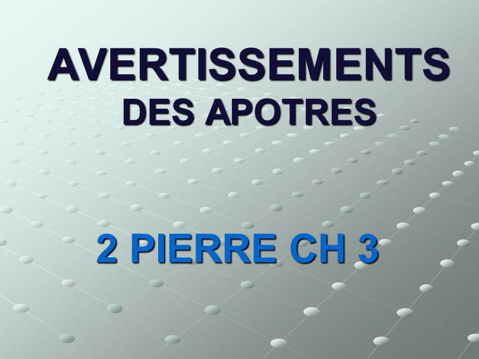 AVERTISSEMENTS DES APOTRES 2 PIERRE CH 3