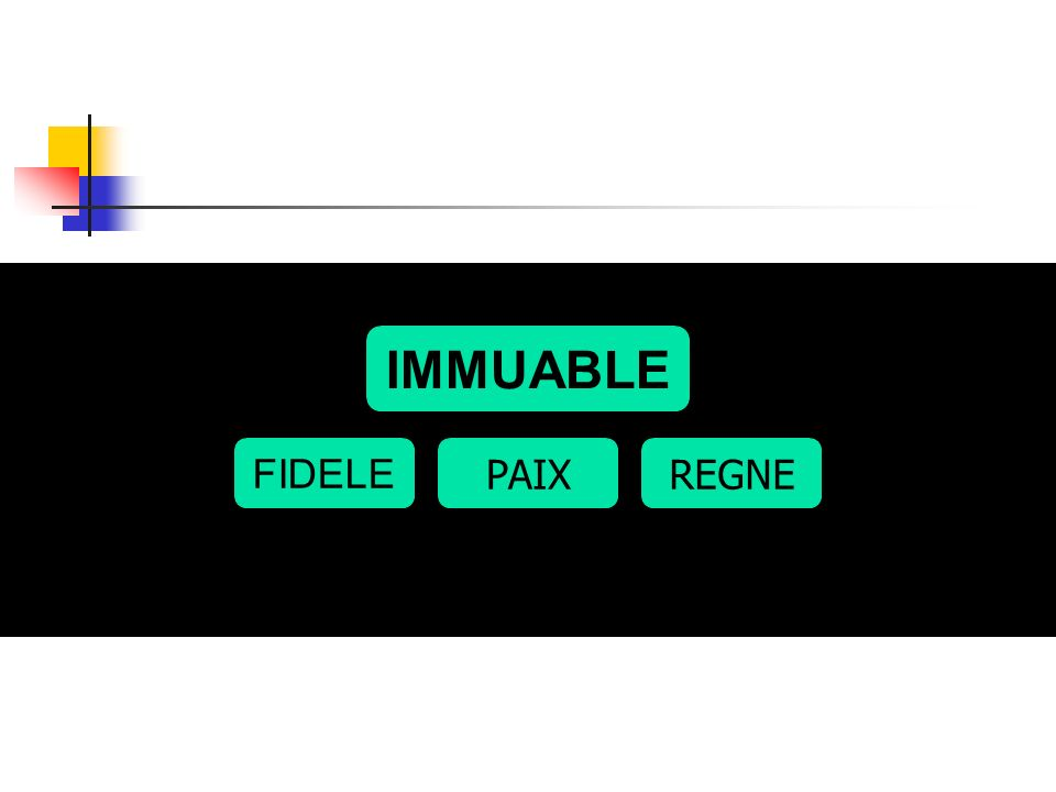 IMMUABLE FIDELE PAIXREGNE