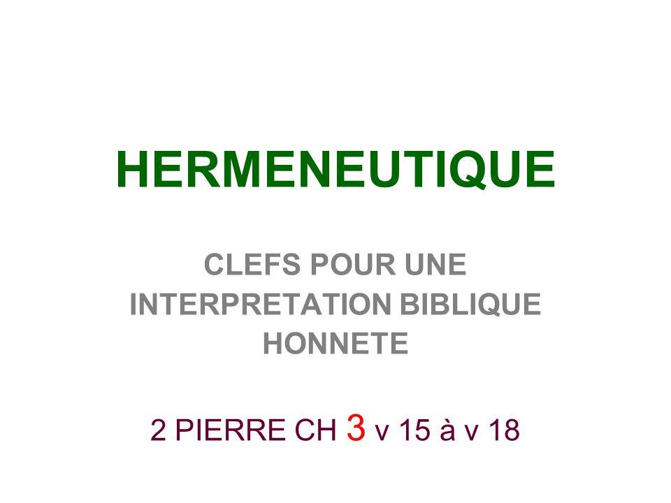 HERMENEUTIQUE CLEFS POUR UNE INTERPRETATION BIBLIQUE HONNETE 2 PIERRE CH 3 v 15 à v 18
