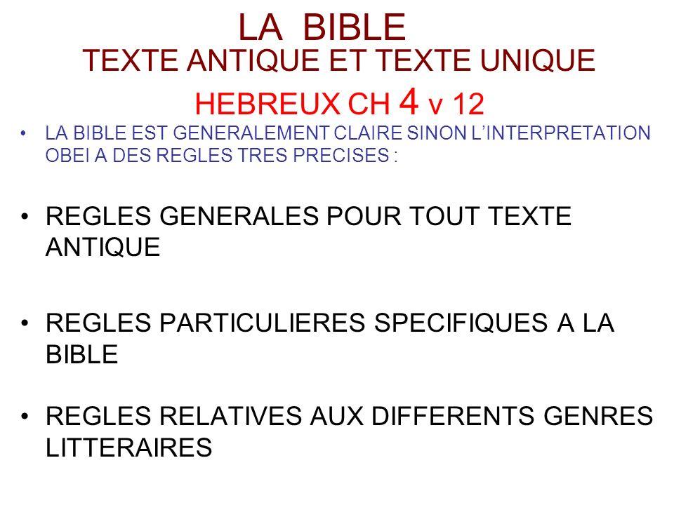 TEXTE ANTIQUE ET TEXTE UNIQUE HEBREUX CH 4 v 12 LA BIBLE EST GENERALEMENT CLAIRE SINON LINTERPRETATION OBEI A DES REGLES TRES PRECISES : REGLES GENERA