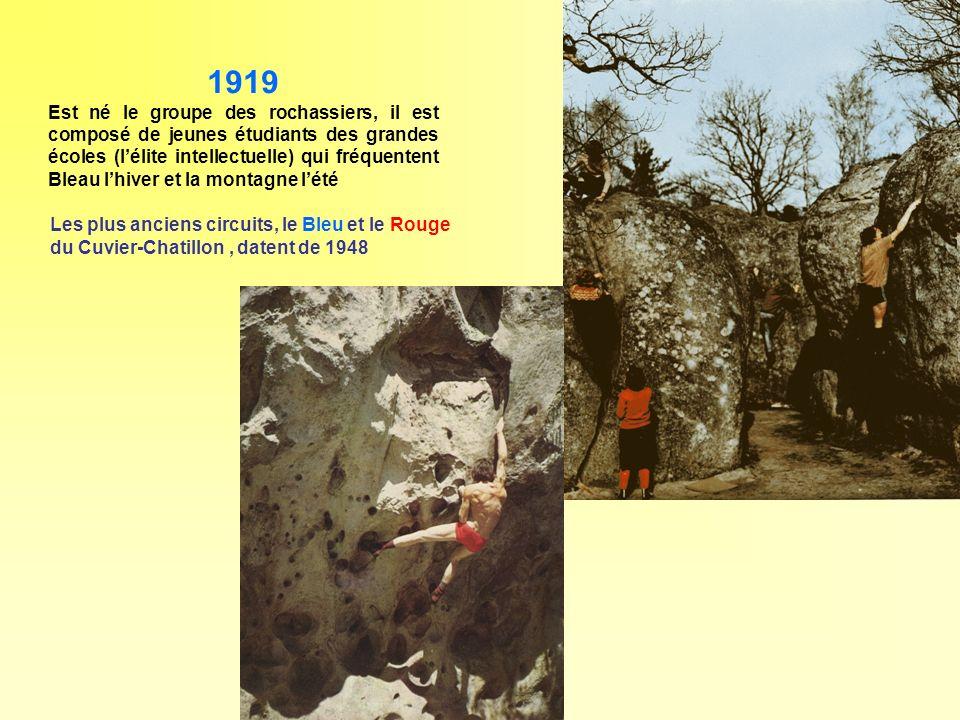 Les plus anciens circuits, le Bleu et le Rouge du Cuvier-Chatillon, datent de 1948 1919 Est né le groupe des rochassiers, il est composé de jeunes étu