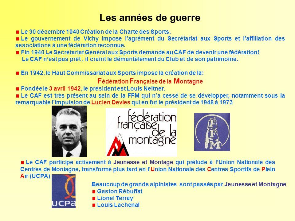 Les années de guerre Le 30 décembre 1940 Création de la Charte des Sports. Le gouvernement de Vichy impose lagrément du Secrétariat aux Sports et laff