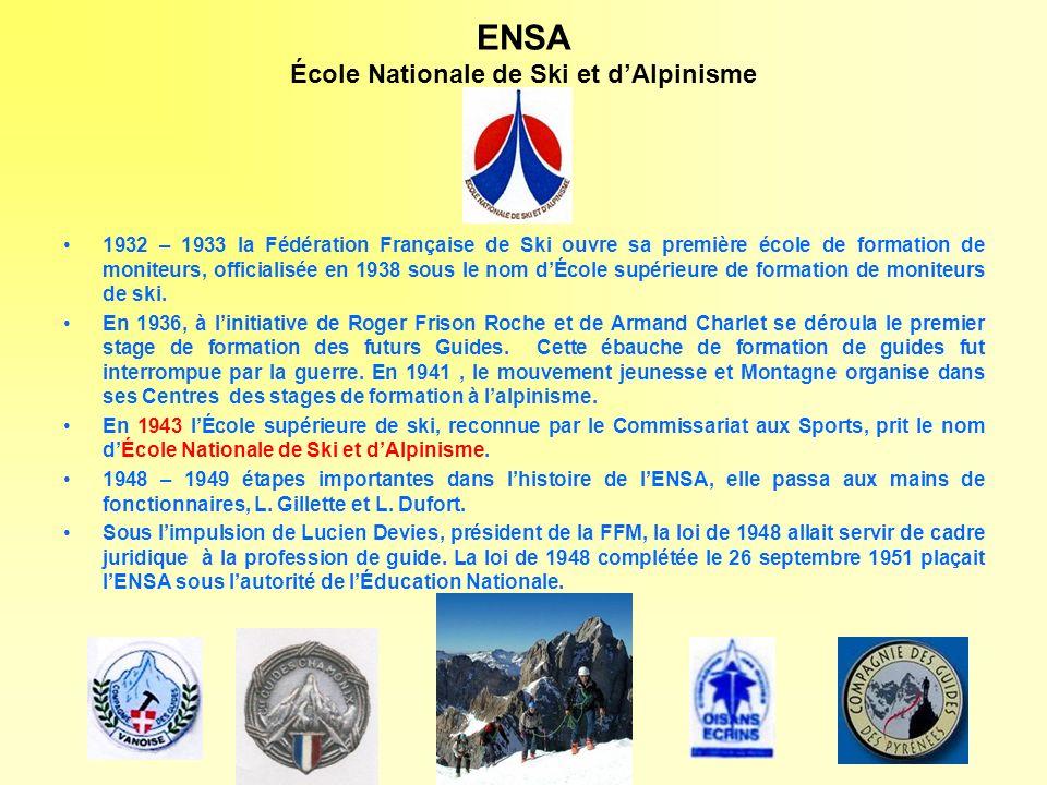 ENSA École Nationale de Ski et dAlpinisme 1932 – 1933 la Fédération Française de Ski ouvre sa première école de formation de moniteurs, officialisée e