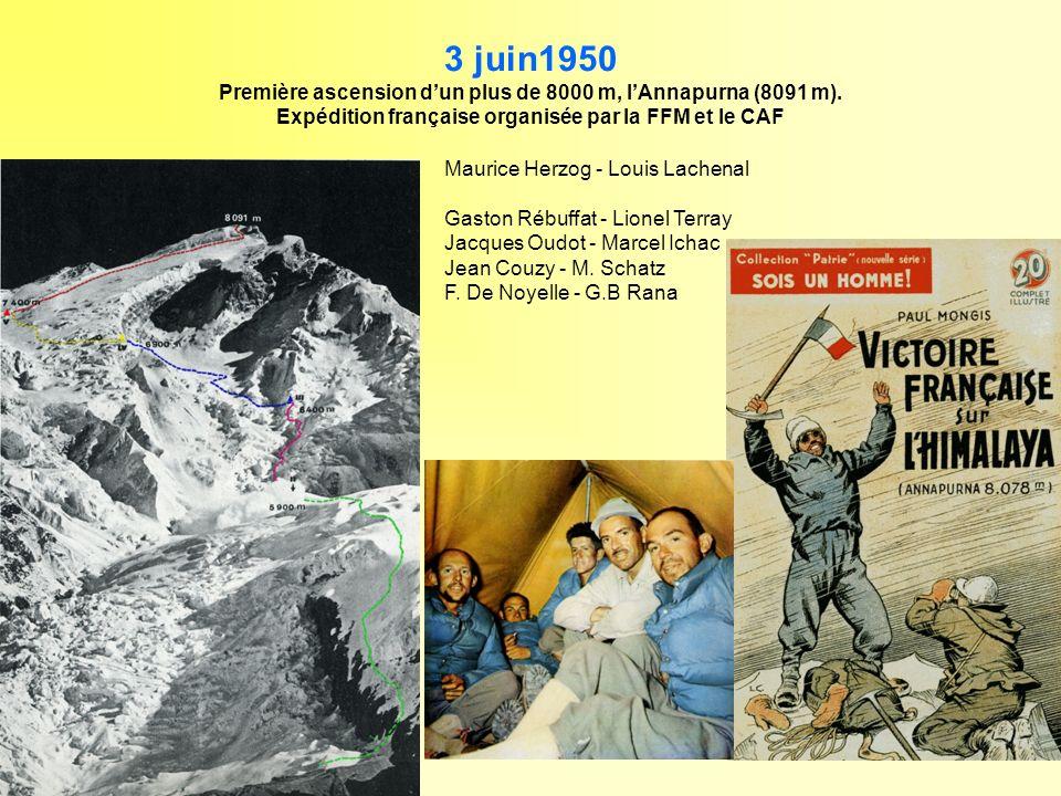 3 juin1950 Première ascension dun plus de 8000 m, lAnnapurna (8091 m). Expédition française organisée par la FFM et le CAF Maurice Herzog - Louis Lach