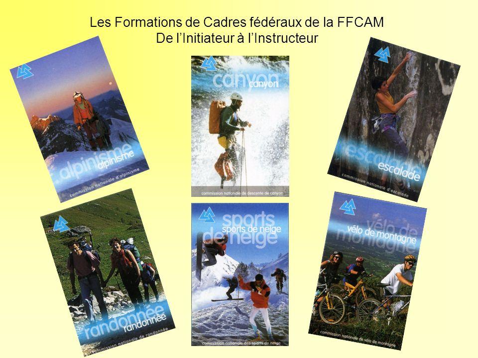 Les Formations de Cadres fédéraux de la FFCAM De lInitiateur à lInstructeur