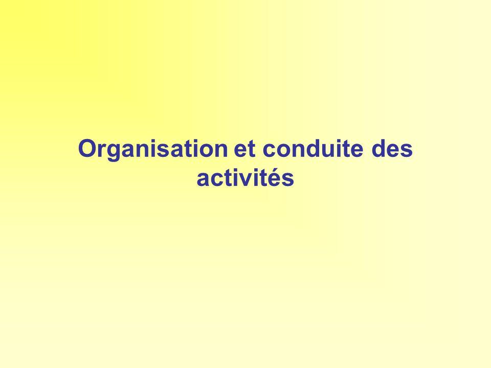 Organisation et conduite des activités