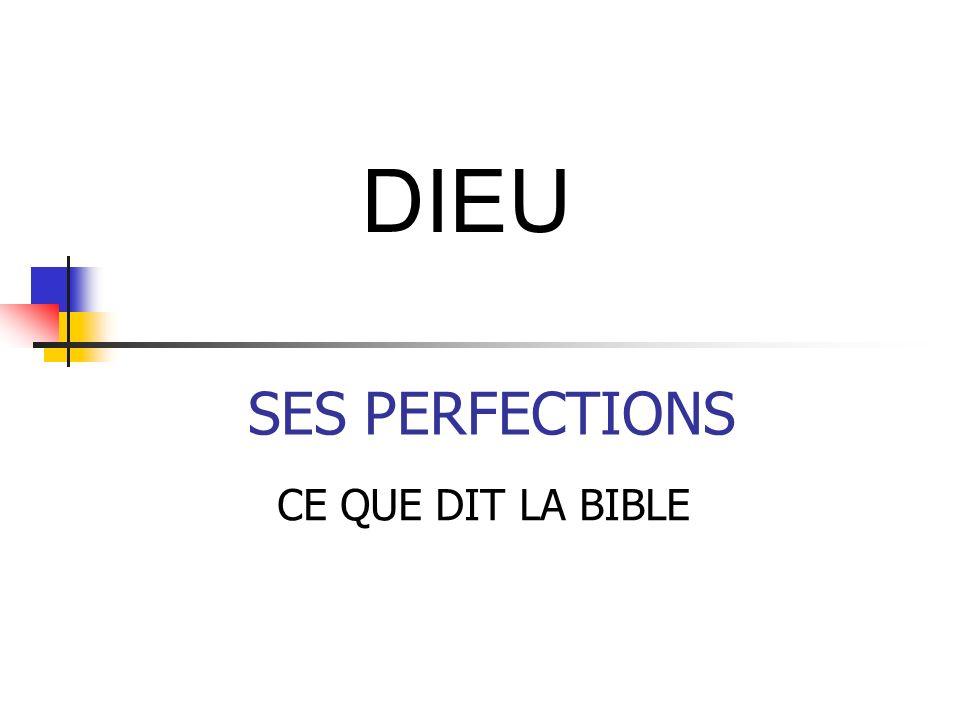 SES PERFECTIONS CE QUE DIT LA BIBLE DIEU