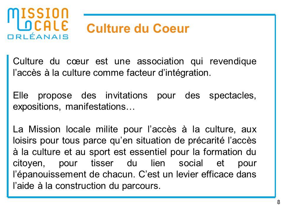 8 Culture du Coeur Culture du cœur est une association qui revendique laccès à la culture comme facteur dintégration.
