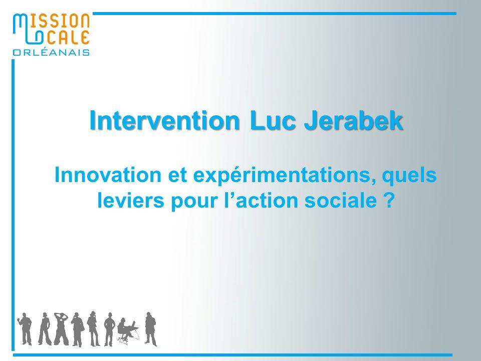 Intervention Luc Jerabek Innovation et expérimentations, quels leviers pour laction sociale ?