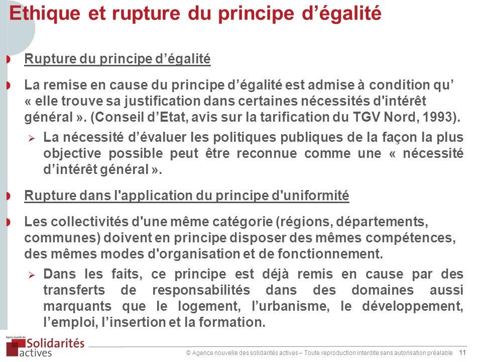 © Agence nouvelle des solidarités actives – Toute reproduction interdite sans autorisation préalable 11 Rupture du principe dégalité La remise en caus