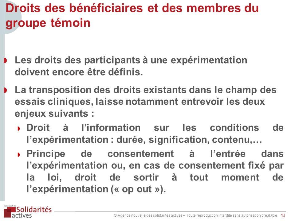 © Agence nouvelle des solidarités actives – Toute reproduction interdite sans autorisation préalable 13 Les droits des participants à une expérimentat