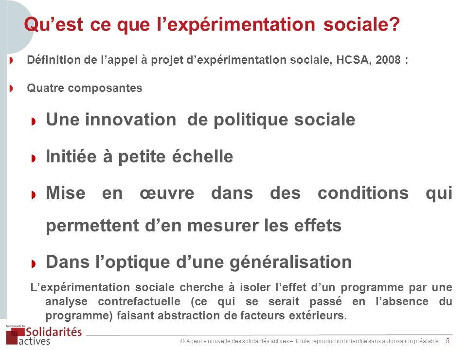 © Agence nouvelle des solidarités actives – Toute reproduction interdite sans autorisation préalable 5 Quest ce que lexpérimentation sociale.