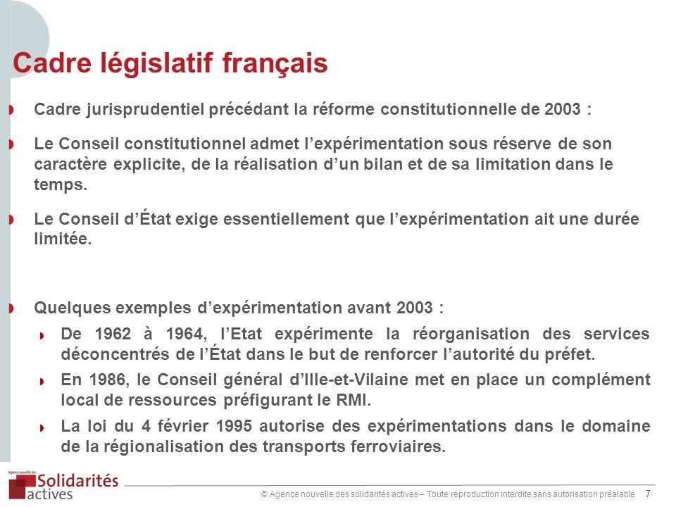 © Agence nouvelle des solidarités actives – Toute reproduction interdite sans autorisation préalable 7 Cadre législatif français Cadre jurisprudentiel
