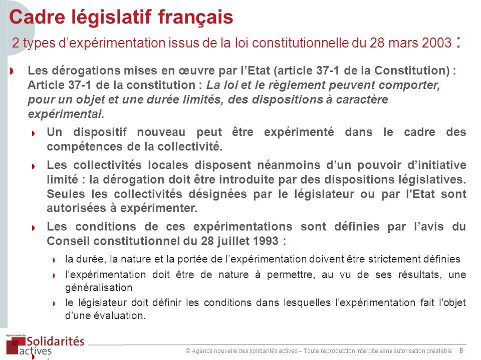 © Agence nouvelle des solidarités actives – Toute reproduction interdite sans autorisation préalable 8 Cadre législatif français 2 types dexpérimentat