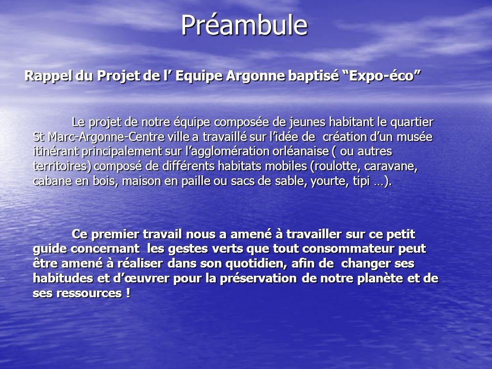 Préambule Rappel du Projet de l Equipe Argonne baptisé Expo-éco Rappel du Projet de l Equipe Argonne baptisé Expo-éco Le projet de notre équipe compos