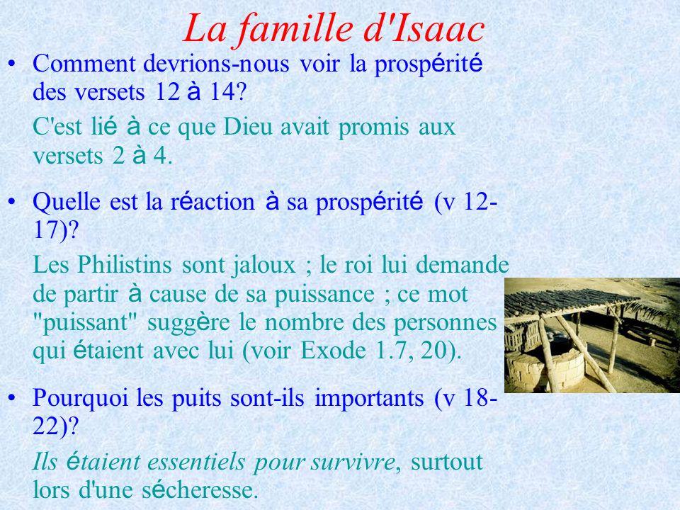 La famille d'Isaac Comment devrions-nous voir la prosp é rit é des versets 12 à 14? C'est li é à ce que Dieu avait promis aux versets 2 à 4. Quelle es