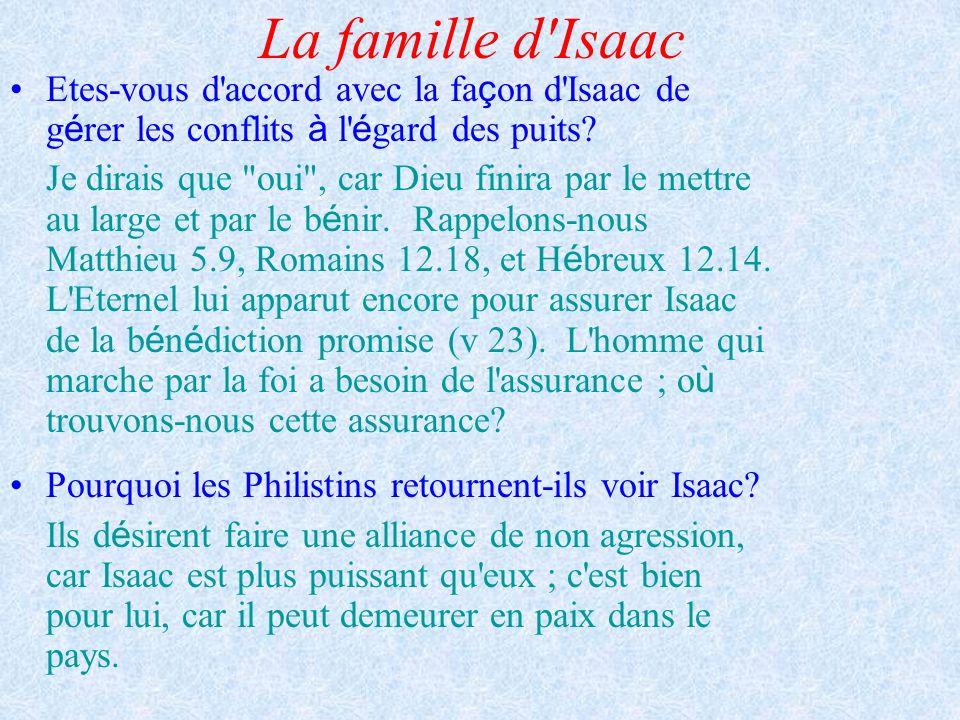 La famille d'Isaac Etes-vous d'accord avec la fa ç on d'Isaac de g é rer les conflits à l' é gard des puits? Je dirais que