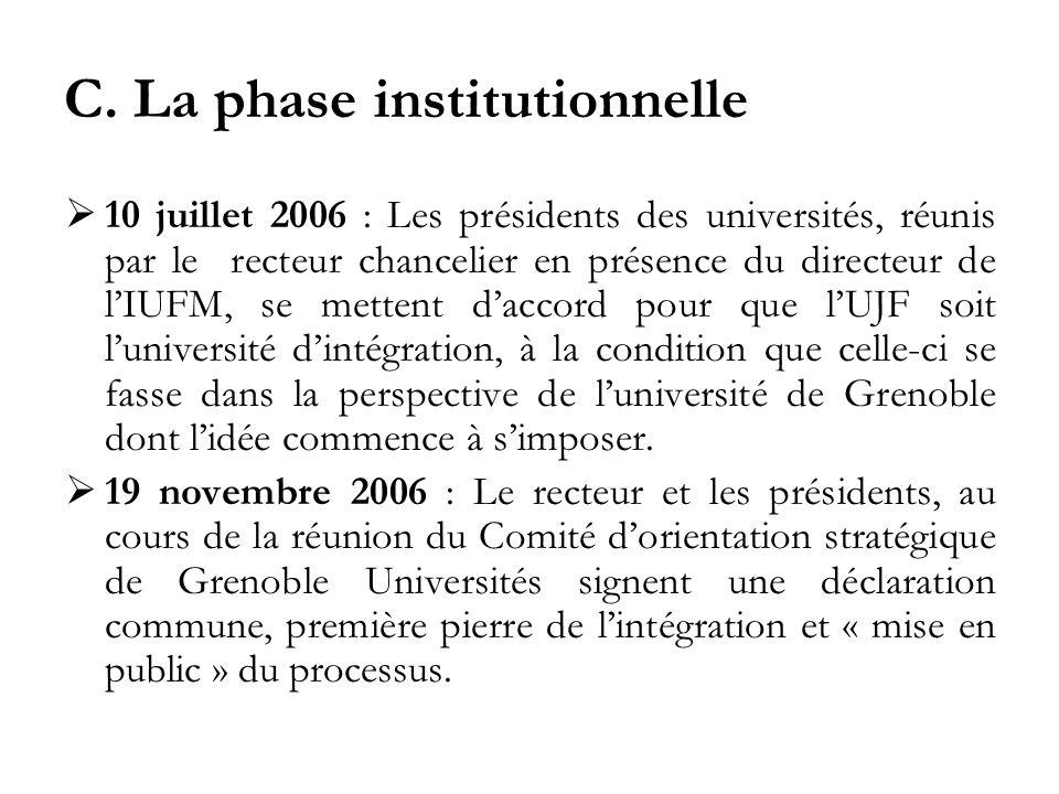 C. La phase institutionnelle 10 juillet 2006 : Les présidents des universités, réunis par le recteur chancelier en présence du directeur de lIUFM, se