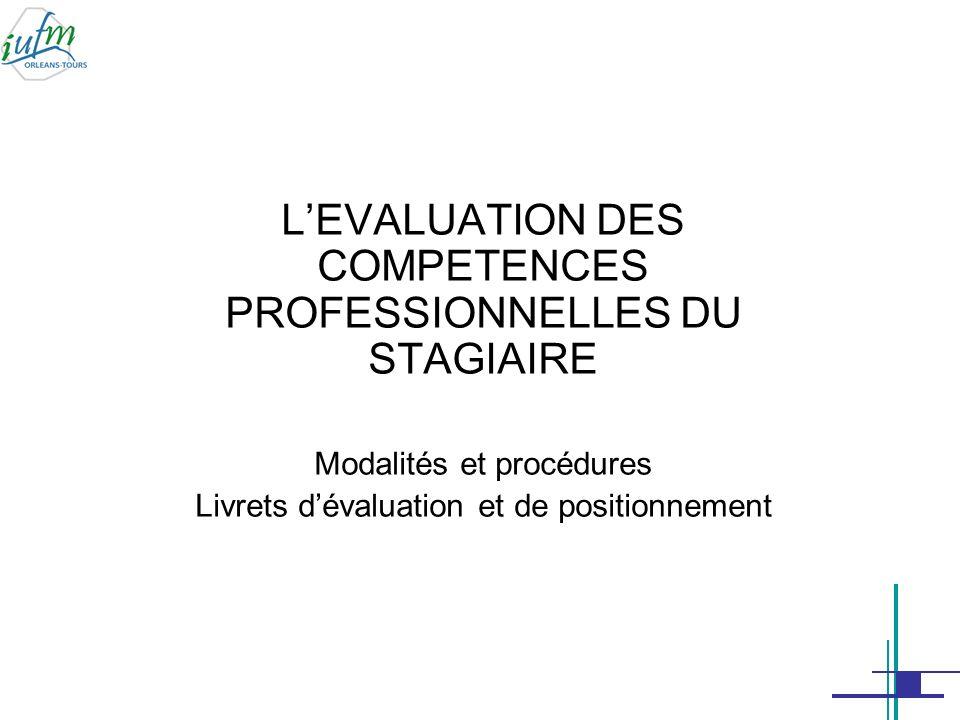 Le développement des dix compétences professionnelles : 4 éléments concourent à renseigner le livret dévaluation modalités dévaluationLes unités denseignement (UE) et les modalités dévaluation qui y sont associées.