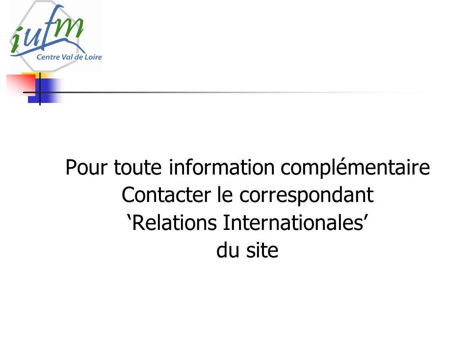 Pour toute information complémentaire Contacter le correspondant Relations Internationales du site