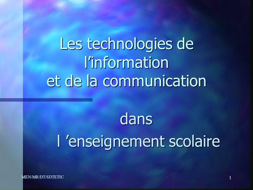 MEN/MR/DT/SDTETIC 1 Les technologies de linformation et de la communication dans l enseignement scolaire l enseignement scolaire