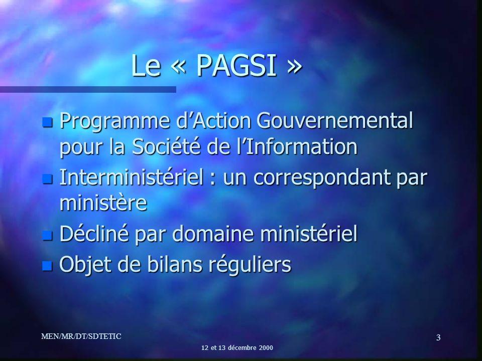 MEN/MR/DT/SDTETIC 12 et 13 décembre 2000 3 Le « PAGSI » n Programme dAction Gouvernemental pour la Société de lInformation n Interministériel : un cor