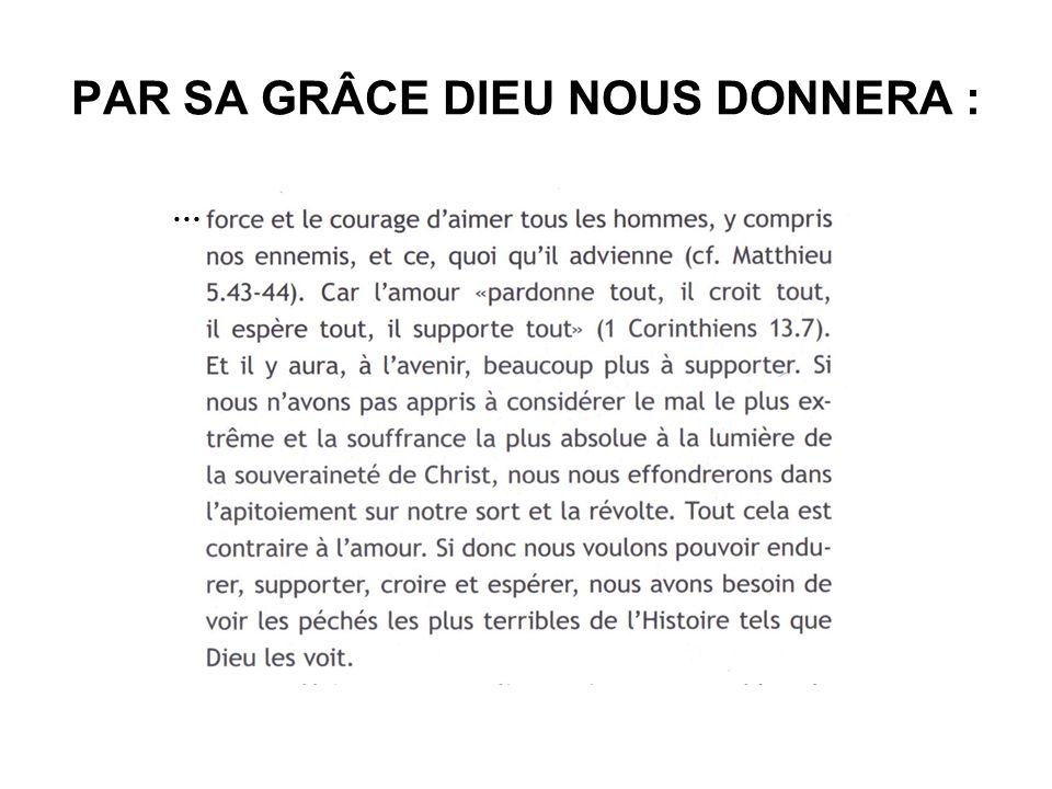 PAR SA GRÂCE DIEU NOUS DONNERA : …