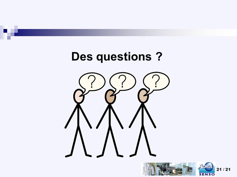 21 / 21 Des questions ?