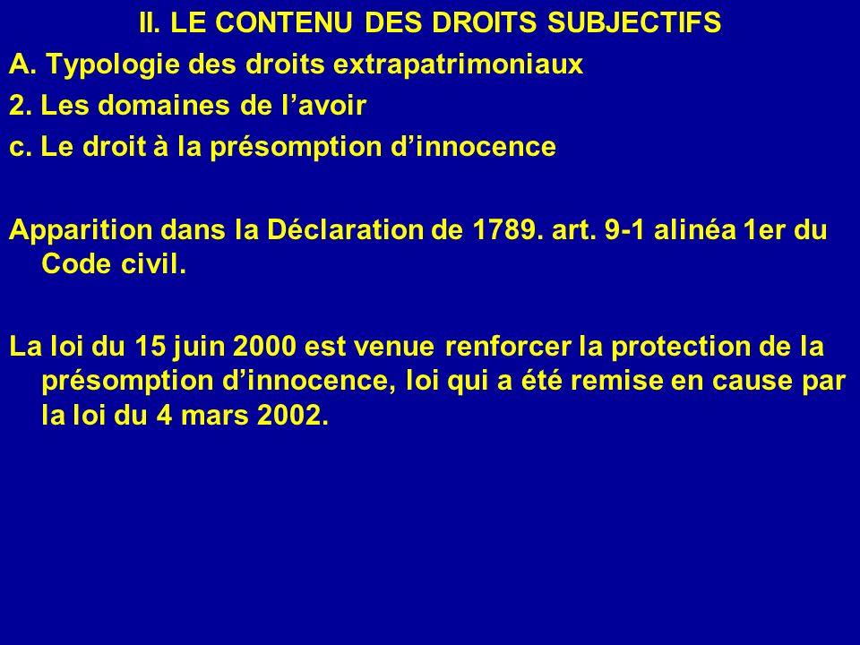 II. LE CONTENU DES DROITS SUBJECTIFS A. Typologie des droits extrapatrimoniaux 2. Les domaines de lavoir c. Le droit à la présomption dinnocence Appar