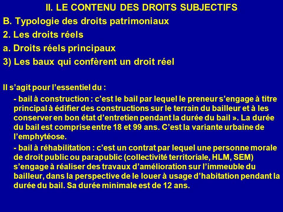 II. LE CONTENU DES DROITS SUBJECTIFS B. Typologie des droits patrimoniaux 2. Les droits réels a. Droits réels principaux 3) Les baux qui confèrent un
