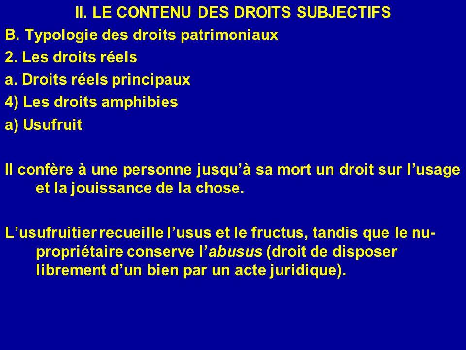 II. LE CONTENU DES DROITS SUBJECTIFS B. Typologie des droits patrimoniaux 2. Les droits réels a. Droits réels principaux 4) Les droits amphibies a) Us