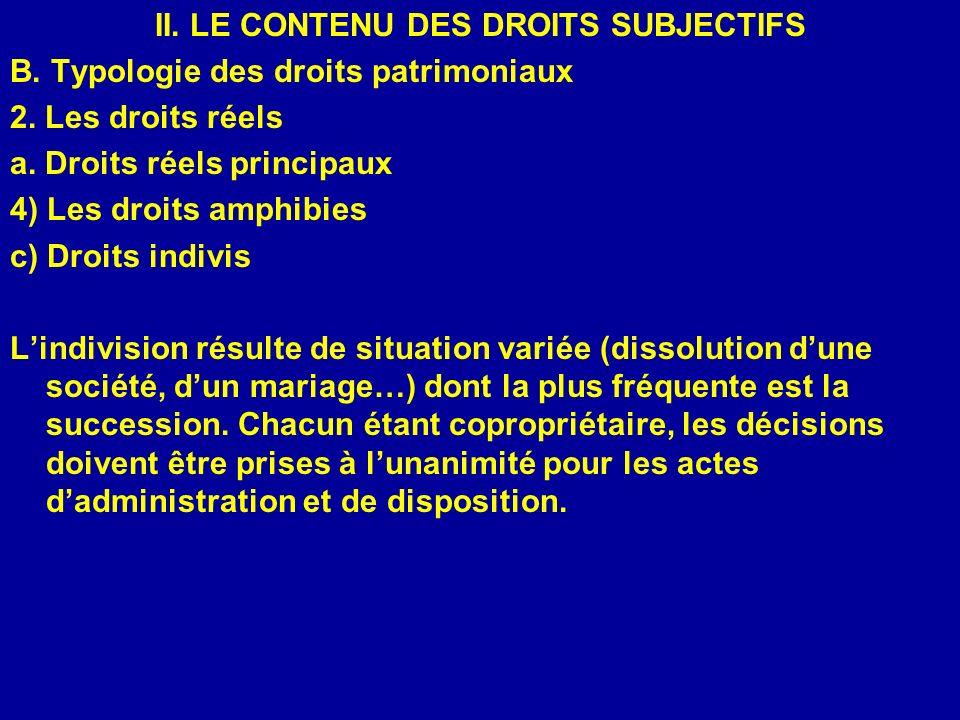 II. LE CONTENU DES DROITS SUBJECTIFS B. Typologie des droits patrimoniaux 2. Les droits réels a. Droits réels principaux 4) Les droits amphibies c) Dr
