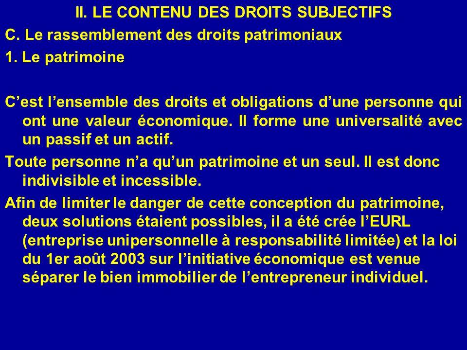 II. LE CONTENU DES DROITS SUBJECTIFS C. Le rassemblement des droits patrimoniaux 1. Le patrimoine Cest lensemble des droits et obligations dune person