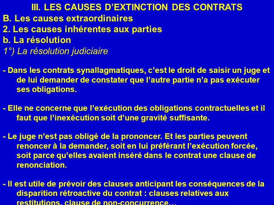III. LES CAUSES DEXTINCTION DES CONTRATS B. Les causes extraordinaires 2. Les causes inhérentes aux parties b. La résolution 1°) La résolution judicia