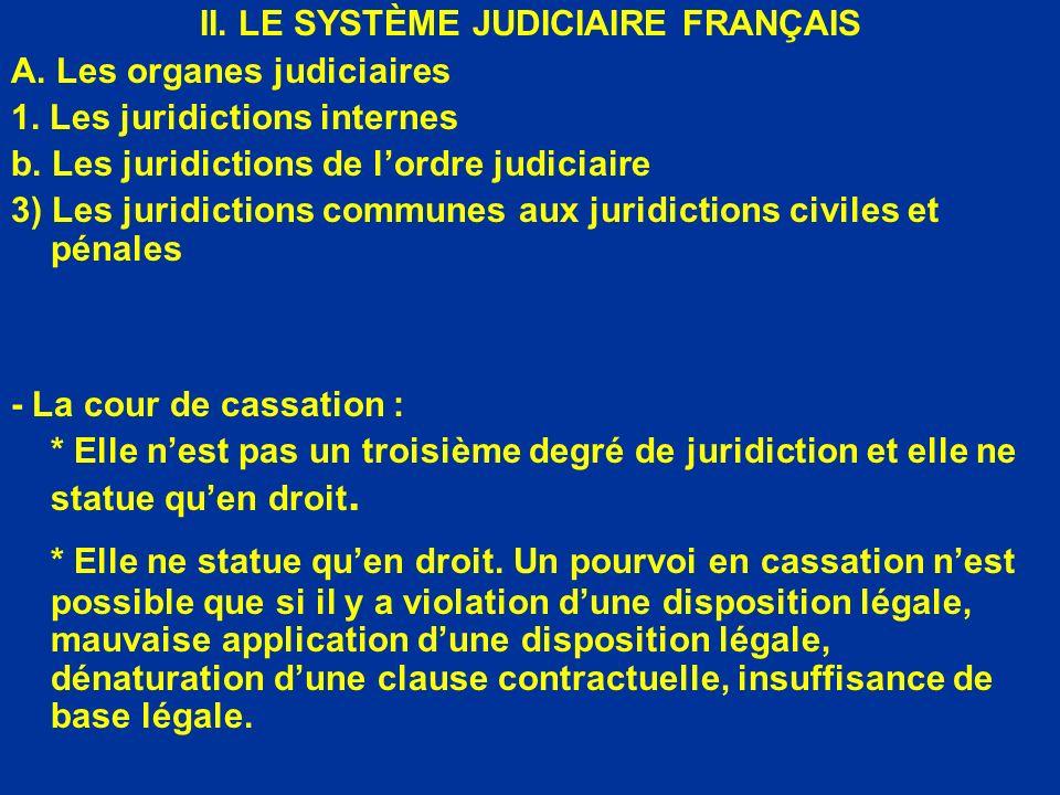 II. LE SYSTÈME JUDICIAIRE FRANÇAIS A. Les organes judiciaires 1. Les juridictions internes b. Les juridictions de lordre judiciaire 3) Les juridiction